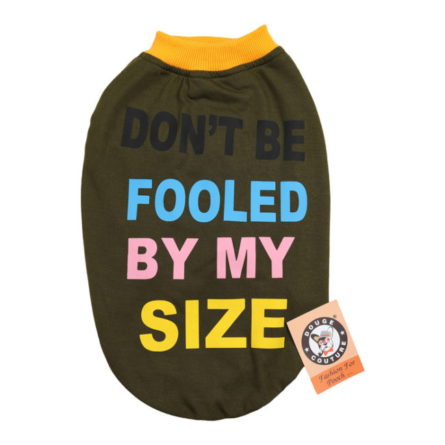 douge couture don't be fooled by my size printed olive green colour cotton summer T-Shirt